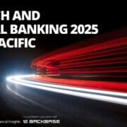 Fintech and digital banking [REPORT] FINTECH AND DIGITAL BANKING 2025 ASIA PACIFIC